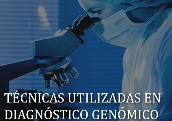 tecnicas en diagnostico genomico